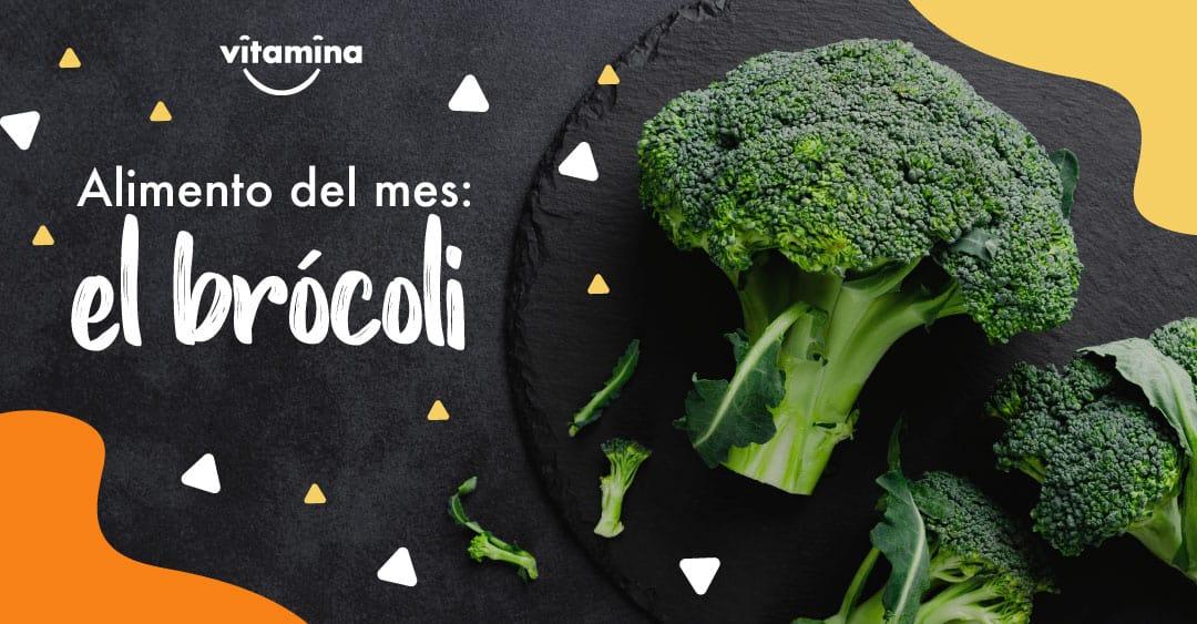 Alimento del mes: Brócoli el superhéroe de las verduras